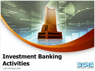 Investment Banking - Session 2 - Investment Banking Activities.pdf