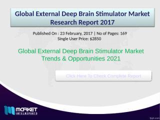 Global External Deep Brain Stimulator Market Research Report 2017.ppt