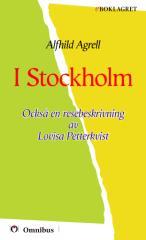 Alfhild Agrell - I Stockholm [ prosa ] [1a tryckta utgåva 1892, Senaste tryckta utgåva 1910, 389 s. ].pdf