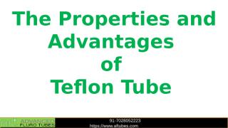The Properties and Advantages of Teflon Tube.pptx
