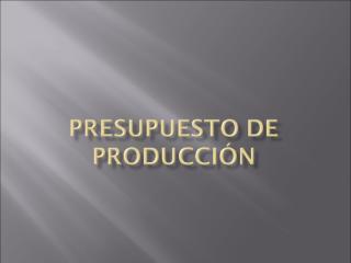 02_Presupuesto de Producción.ppt