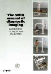WHO,.The.WHO.Manual.of.Diagnostic.Imaging.(2003).3HAXAP.[9241546085].pdf