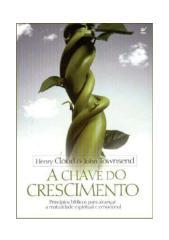 A chave do crescimento - Henry Cloud e John Townsend.pdf
