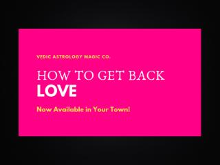 How to get back Love +91-6397142506.pptx